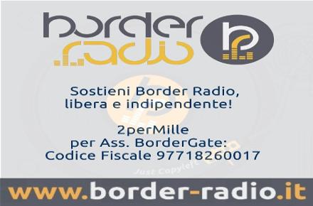 Sostieni BORDER RADIO con il 2xMille!